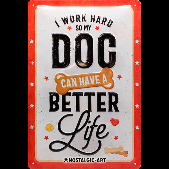 Schild PfotenSchild - Better Dog Life, 20x30