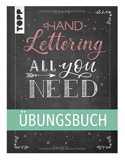 Handlettering All you need.Übungsbuch